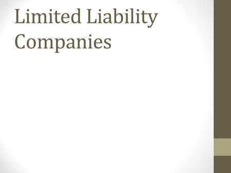 Limited Liability Companies. Objectives Explain the various ways of raising capital; Explain the accounting entries for recording capital and appropriating.