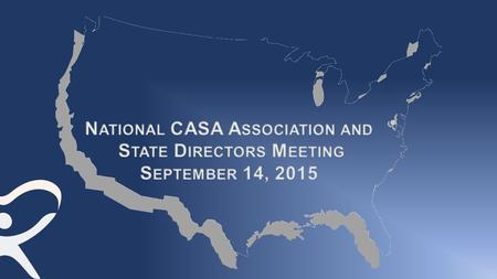 Tara Perry, Interim CEO CEO Search National CASA Association Staff Update National CASA Association Board Update Partnership with Akerman LLP.