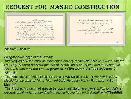 Request for Masjid Construction. Masjid Present status Almighty Allah says in the Qur'an: The Masjids of Allah shall be maintained only by those who believe.