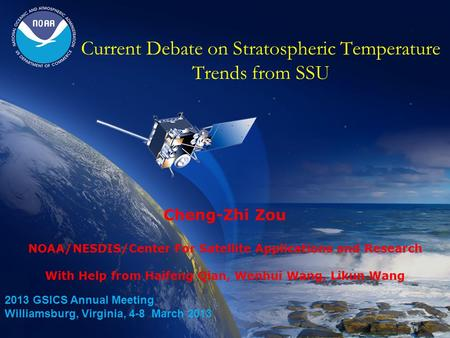 Current Debate on Stratospheric Temperature Trends from SSU Cheng-Zhi Zou NOAA/NESDIS/Center For Satellite Applications and Research With Help from Haifeng.