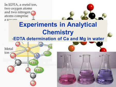 Experiments in Analytical Chemistry -EDTA determination of Ca and Mg in water.