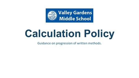 Calculation Policy Guidance on progression of written methods.