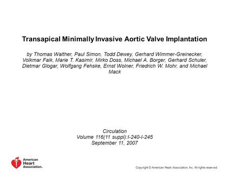 Transapical Minimally Invasive Aortic Valve Implantation by Thomas Walther, Paul Simon, Todd Dewey, Gerhard Wimmer-Greinecker, Volkmar Falk, Marie T. Kasimir,