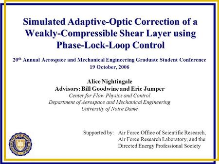 Simulated Adaptive-Optic Correction of a Weakly-Compressible Shear Layer using Phase-Lock-Loop Control 20 th Annual Aerospace and Mechanical Engineering.