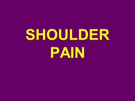 SHOULDER PAIN. Anatomy 1. Superficial layer Deltoid muscle Pectoralis major and minor muscles Trapezius muscle 2. Subdeltoid bursa.