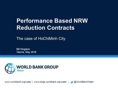 |  Performance Based NRW Reduction Contracts The case of HoChiMinh City Bill Kingdom.
