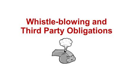 Whistle-blowing and Third Party Obligations. The implied contract of employment: The traditional law of agency places the employee under a legal obligation.