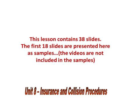 This lesson contains 38 slides. The first 18 slides are presented here as samples…(the videos are not included in the samples)