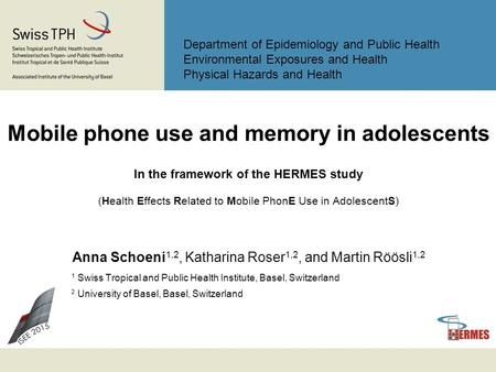 Department of Epidemiology and Public Health Environmental Exposures and Health Physical Hazards and Health Mobile phone use and memory in adolescents.