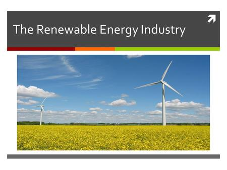  The Renewable Energy Industry. Renewable energy usage in the last decade Since the year 2000 the amount of renewable energy used has gone up drastically.