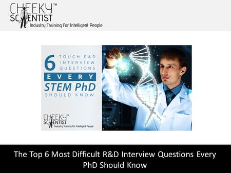 The Top 6 Most Difficult R&D Interview Questions Every PhD Should Know.