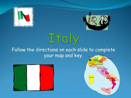 Follow the directions on each slide to complete your map and key.