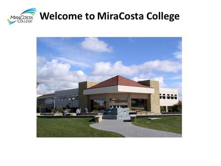 Welcome to MiraCosta College. Welcome to e-CAP (Early College Admission Planning)  Student Academic Options  Plan C – General Education  Assessment.