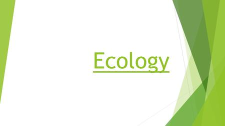 Ecology.  Ecology is the study of how living things interact with other living things in their environment in various ways.