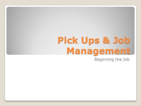 Pick Ups & Job Management Beginning the Job. Pick Ups The job of bookkeeping & Accountancy is about writing up, analysing, ensuring legal compliance and.