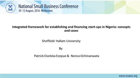 Integrated framework for establishing and financing start-ups in Nigeria: concepts and cases Sheffield Hallam University By Patrick Oseloka Ezepue & Nonso.