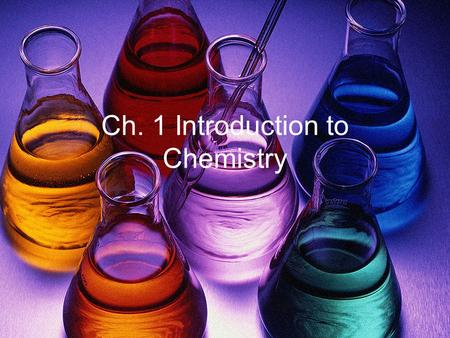 Ch. 1 Introduction to Chemistry. Matter Anything that has mass and takes up space.