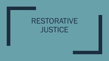RESTORATIVE JUSTICE. What is Restorative Justice? ■ Restorative justice involves individuals who have a stake in a particular offence, including the victim,