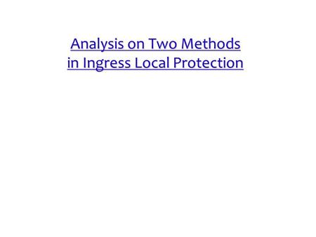 Analysis on Two Methods in Ingress Local Protection.