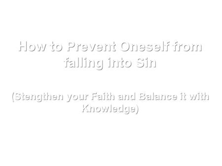 How to Prevent Oneself from falling into Sin (Stengthen your Faith and Balance it with Knowledge)
