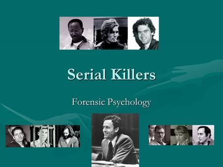 Serial Killers Forensic Psychology Where law meets the study of the mind, you'll find the Forensic psychiatric/psychological professional.  Psychiatrist.