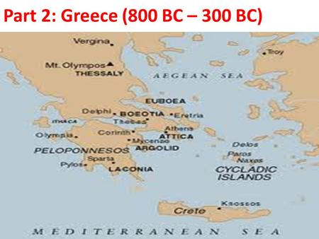 Part 2: Greece (800 BC – 300 BC). Greece SOL Review #4.