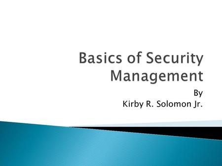 By Kirby R. Solomon Jr..  Security Management is a user-access management system to be used in a medical research or clinical laboratory by knowledgeable,
