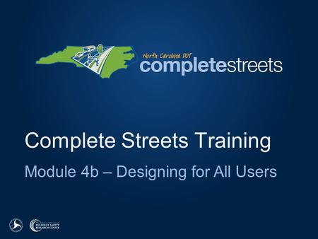 Complete Streets Training Module 4b – Designing for All Users.