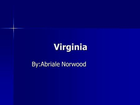 Virginia By:Abriale Norwood. What is the Motto Of Virginia? The motto of Virginia is Thus Always to Tyrants.
