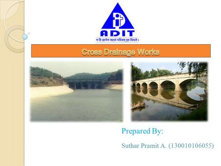 Prepared By: Suthar Pramit A. (130010106055). WHAT IS CROOS DRAINAGE WORK when the network of main canals, branch canals, distributaries, etc.. are provided,