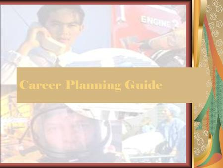 Career Planning Guide. California Career Planning Guide, Second Edition Produced by the California Career Resource Network (CalCRN)