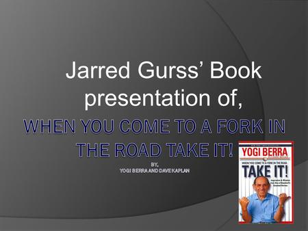 Jarred Gurss' Book presentation of,. What was the purpose for writing this book?  Yogi Berra has always wanted to be a role model. Through his baseball.