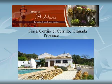 , Finca Cortijo el Cerrillo, Granada Province. Cortijo Finca el Cerrillo Cortijo Finca el Cerrillo is an old cortijo that has been very tastefully and.