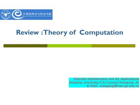 Review : Theory of Computation. Regular Language and Finite Automata Context-free Language and Pushdown Automata Turing Machine and Recursive Enumerable.