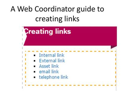 A Web Coordinator guide to creating links. Other tabs and buttons in the 'create link' menu: 'Querysting' – these are useful for creating 'pagejumps'