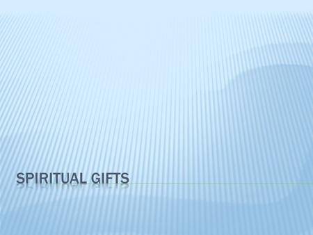  In Christianity, spiritual gifts are endowments given by the Holy Spirit. [1] These are the supernatural graces which individual Christians need to.