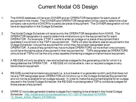 Current Nodal OS Design 1.The NMMS database will have an OWNER and an OPERATOR designation for each piece of equipment in the model. The OWNER and OPERATOR.