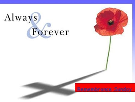 Remembrance Sunday. What is Remembrance Sunday? Many countries have a special day to remember the people who have died in wars. America has Veterans'