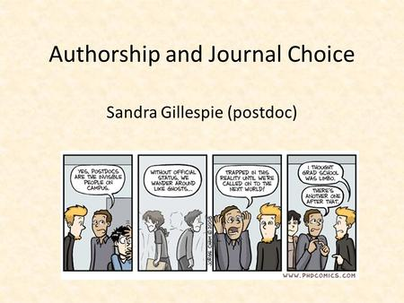 Authorship and Journal Choice Sandra Gillespie (postdoc)
