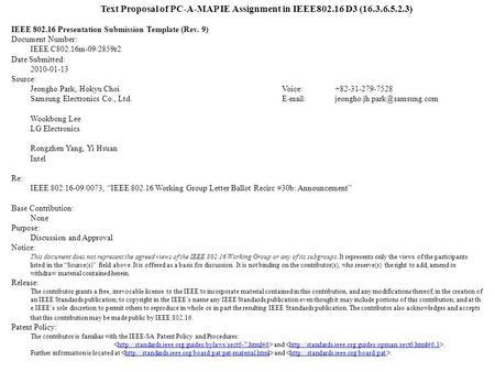 Text Proposal of PC-A-MAP IE Assignment in IEEE802.16 D3 (16.3.6.5.2.3) IEEE 802.16 Presentation Submission Template (Rev. 9) Document Number: IEEE C802.16m-09/2859r2.