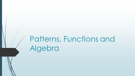 Patterns, Functions and Algebra. Definition  Identifying different attributes, capacities and densities.  Help children to familiarize with different.