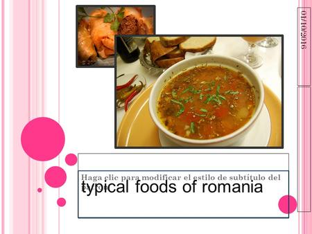 Haga clic para modificar el estilo de subtítulo del patrón 01/10/2016 typical foods of romania.