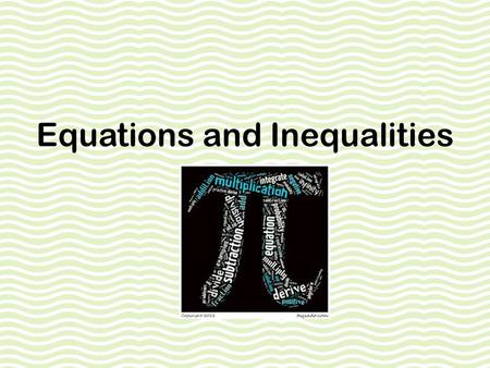 Equations and Inequalities. Unit 8 – Solving Inequalities.