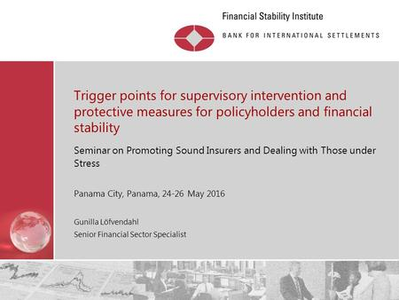 Restricted Trigger points for supervisory intervention and protective measures for policyholders and financial stability Seminar on Promoting Sound Insurers.