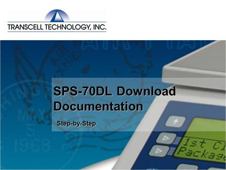 SPS-70DL Download Documentation Step-by-Step. SPS-70DL Download Documentation (USB Driver Installation) End user (client) logs onto Transcell WebStore.