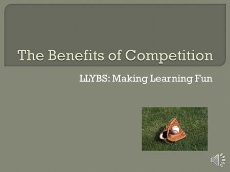 LLYBS: Making Learning Fun  Learning physical skills. Young athletes learn both fundamental motor skills (e.g., running, jumping and hopping) and sport-specific.