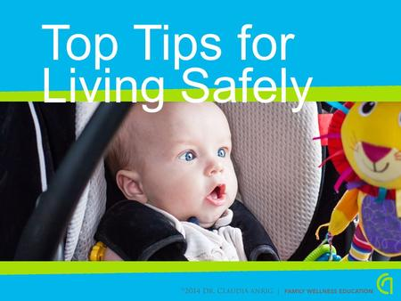 ©  All rights reserved. Living Safely Top Tips for.
