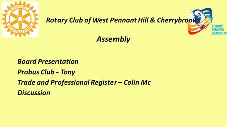 Rotary Club of West Pennant Hill & Cherrybrook Assembly Board Presentation Probus Club - Tony Trade and Professional Register – Colin Mc Discussion.