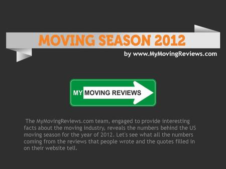 By  The MyMovingReviews.com team, engaged to provide interesting facts about the moving industry, reveals the numbers behind the.