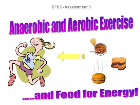 BTEC- Assessment 5. Energy for Exercise  The food is broken down into soluble chemicals (e.g. glucose) by digestion in the gut.  The soluble chemicals.